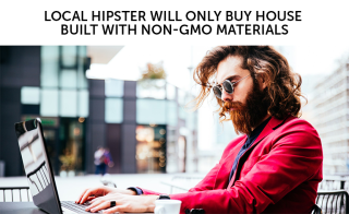 Roger H Lam local hipster will only buy house built with non-gmo materials