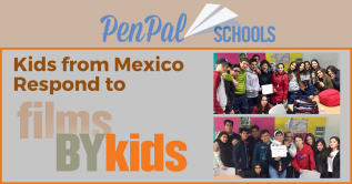 Roger H Lam, PenPal Schools, Kids from Mexico Respond to Films by Kids